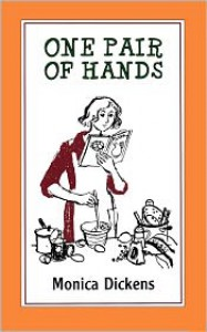 One Pair of Hands - Monica Dickens DICKENS