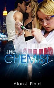 The Chemist (Daniel Strong Series Book 1) - Alan Field