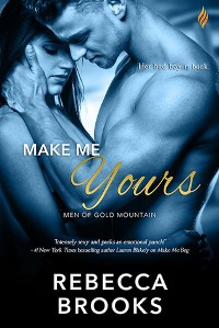 Make Me Yours (Men of Gold Mountain) - Rebecca Brooks
