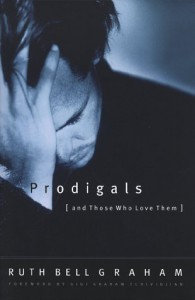 Prodigals and Those Who Love Them by Graham, Ruth Bell (1999) Paperback - Ruth Bell Graham