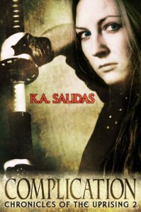 Complication (Chronicles of the Uprising Book 2) - K.A. Salidas, Katie Salidas
