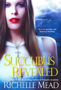 Succubus Revealed (Georgina Kincaid, #6) - Richelle Mead