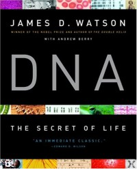 DNA: The Secret of Life - James D. Watson;Andrew Berry