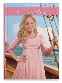 Meet Caroline - Kathleen Ernst, Robert Papp, Lisa Papp
