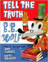 Tell the Truth, B.B. Wolf - Judy Sierra