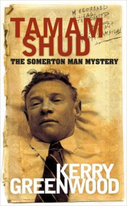 Tamam Shud: The Somerton Man Mystery - Kerry Greenwood