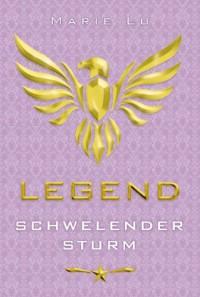 Legend – Schwelender Sturm  - Marie Lu, Jessika Komina, Sandra Knuffinke