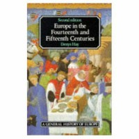 Europe in the Fourteenth and Fifteenth Centuries (2nd Edition) - Denys Hay