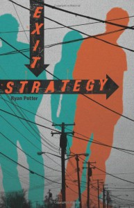 Exit Strategy - Ryan Potter