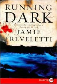 Running Dark  - Jamie Freveletti