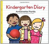 Kindergarten Diary - Antoinette Portis