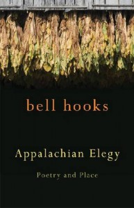 Appalachian Elegy: Poetry and Place (Kentucky Voices) - Bell Hooks
