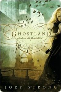 Ghostland (Ghostland World, #1) - Jory Strong