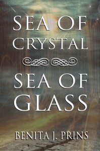 Sea of Crystal, Sea of Glass - Benita J. Prins