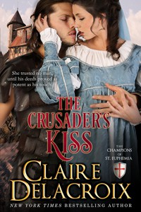 The Crusader's Kiss: The Champions of Saint Euphemia - Claire Delacroix