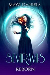 Reborn (Semiramis #2) - Maya Daniels