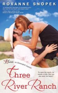 Three River Ranch: A Three River Ranch Novel (Entangled Bliss) - Roxanne Snopek