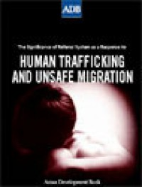 The Significance of Referral Systems as a Response to Human Trafficking and Unsafe Migration - Asian Development Bank
