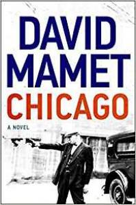 Chicago: A Novel - David Mamet