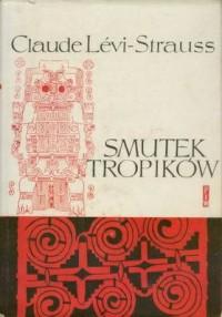 Smutek tropików - Claude Lévi-Strauss