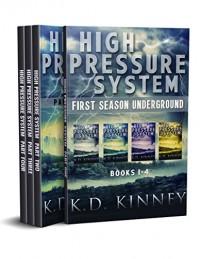 High Pressure System: First Season Underground - K.D. Kinney