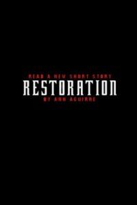 Restoration - Ann Aguirre