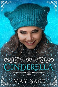Cinderella: A modern adult fairy tale. (Not quite the fairy tale Book 1) - May Sage