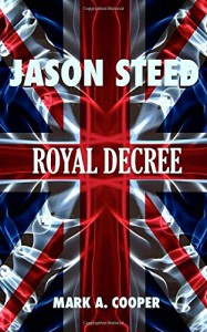JASON STEED Royal Decree (Volume 4) - Mark A. Cooper