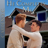 He Completes Me - Cardeno C., Alexander Collins