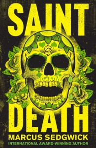 Saint Death: A Novel - Marcus Sedgwick
