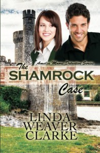 The Shamrock Case (Amelia Moore Detective Series) (Volume 2) - Linda Weaver Clarke
