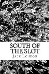 South of the Slot - Jack London