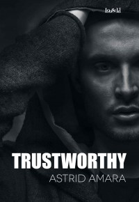Trustworthy - Astrid Amara