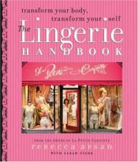 The Lingerie Handbook - Rebecca Apsan;Sarah Stark
