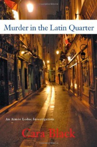 Murder in the Latin Quarter - Cara Black