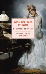 Wish Her Safe at Home - Stephen Benatar, John Carey