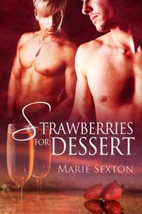 Strawberries for Dessert (Coda Books, #4; Strawberries for Dessert, #1)) - Marie Sexton