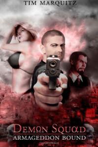 Armageddon Bound: Demon Squad (Volume 1) - Tim Marquitz