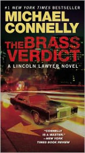 The Brass Verdict (Harry Bosch Series #14 & Mickey Haller Series #2) - Michael Connelly