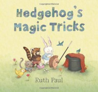 Hedgehog's Magic Tricks - Ruth Paul