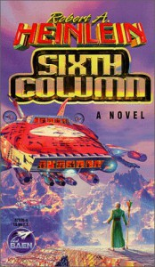 Sixth Column - Robert A. Heinlein