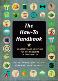 The How-To Handbook: A Guide to Mastering Essential Skills for Life - Martin Oliver, Alexandra Johnson