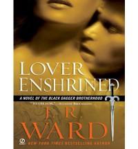 Lover Enshrined  - J.R. Ward