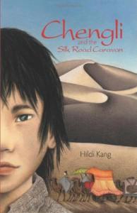 Chengli and the Silk Road Caravan - Hildi Kang