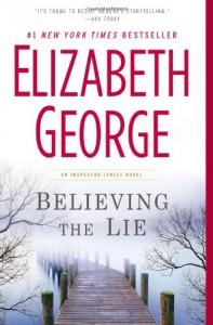 Believing the Lie (Inspector Lynley, #17) - Elizabeth  George