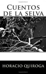 Cuentos de la selva (Spanish Edition) - Horacio Quiroga