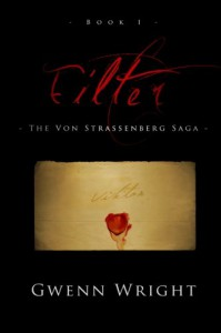 Filter: The Von Strassenberg Saga - Gwenn Wright
