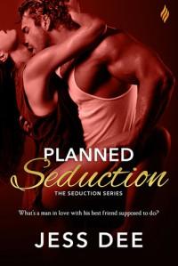Planned Seduction (The Seduction Series) - Jess Dee