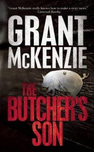 The Butcher's Son - Grant McKenzie