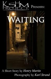Waiting (KSHM Project Book 1) - Henry Martin, Karl Strand